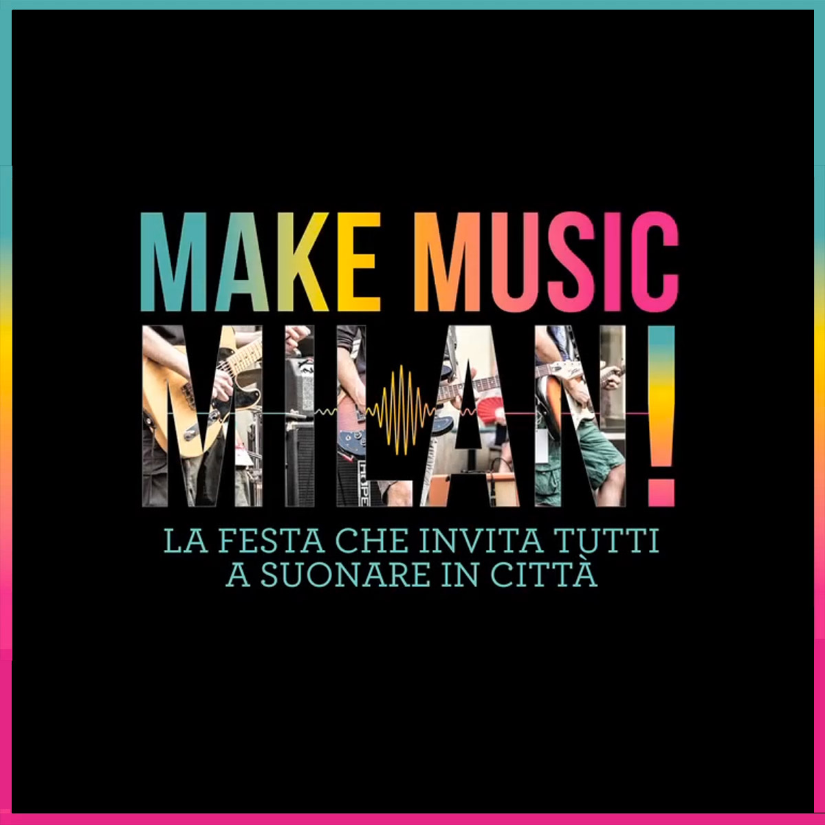 Make Music Milan - Festa della musica Milano